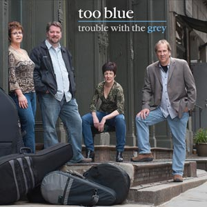Too Blue – Trouble with the Grey