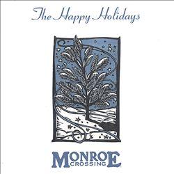 Monroe Crossing – The Happy Holidays