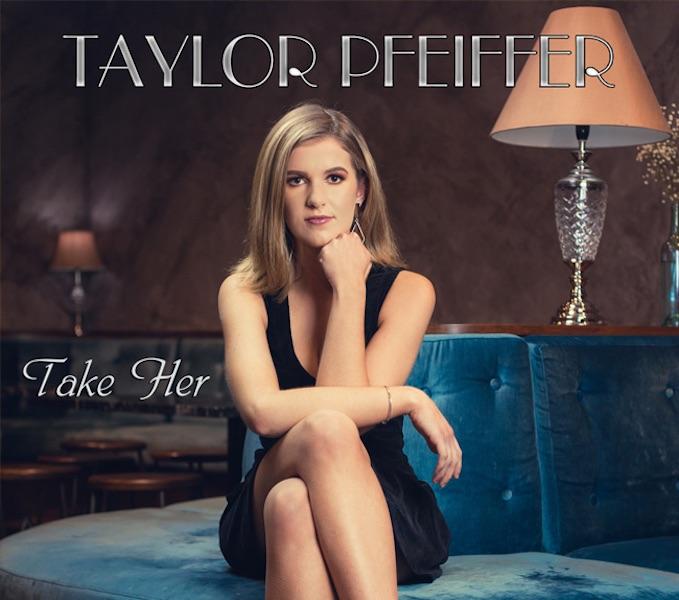 Taylor Pfeiffer - Take Her