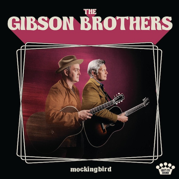 Gibson Brothers Go Country with Mockingbird