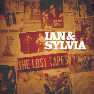 Ian and Sylvia Tyson The Lost Tapes