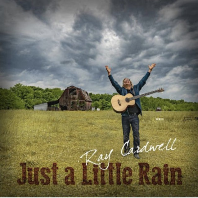 Ray Cardwell Just a Little Rain