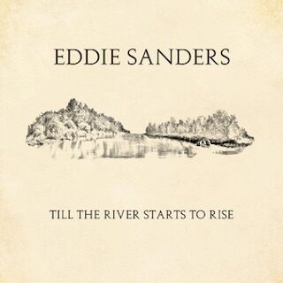 Eddis Sanders Till The River Starts To Rise