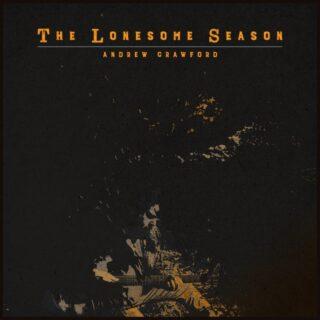 Andrew Crawford's Lonesome Season