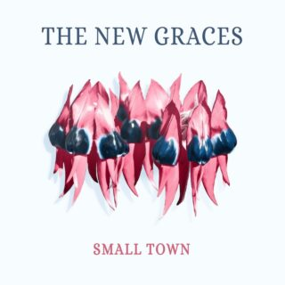 The New Graces release Small Town