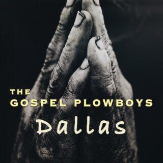 Dallas - Gospel Ploughboys