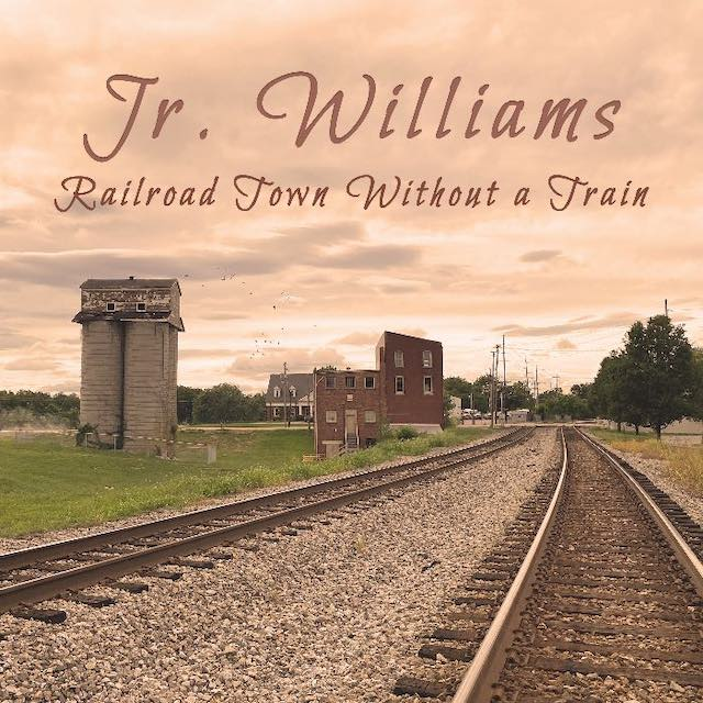 Railroad Without a Train by Jr. Williams